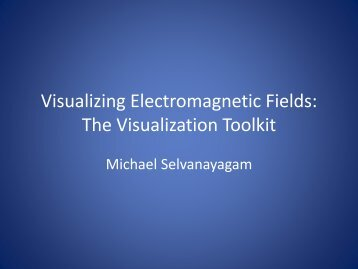 Visualizing Electromagnetic Fields- The Visualization Toolkit