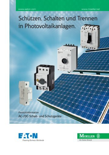 Schützen, Schalten und Trennen in Photovoltaikanlagen - Moeller