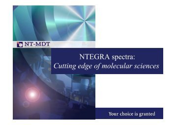 NTEGRA spectra: Cutting edge of molecular sciences - NT-MDT