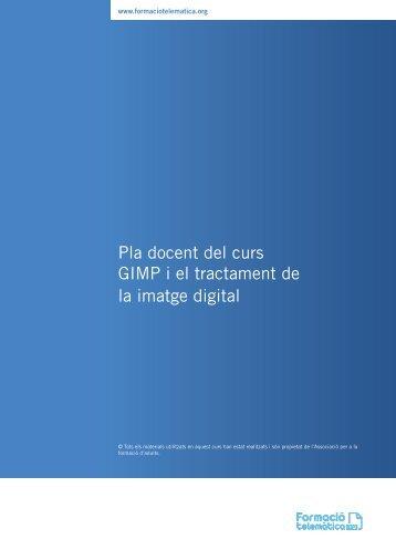 Pla docent del curs GIMP i el tractament de la imatge digital - Formació
