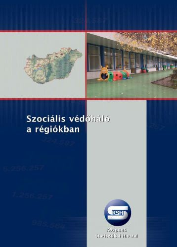 Szociális védőháló a régiókban - Központi Statisztikai Hivatal