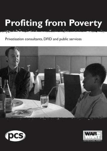 Profiting from Poverty Privatisation Consultants DFID and Public Services