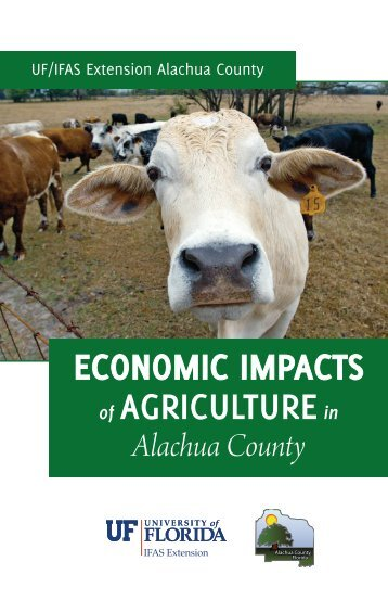 ECONOMIC IMPACTS OF AGRICULTURE IN ALAChUA COUNTy