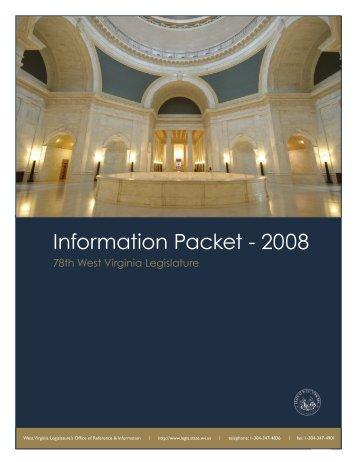 Information Packet - 2008 - West Virginia Legislature