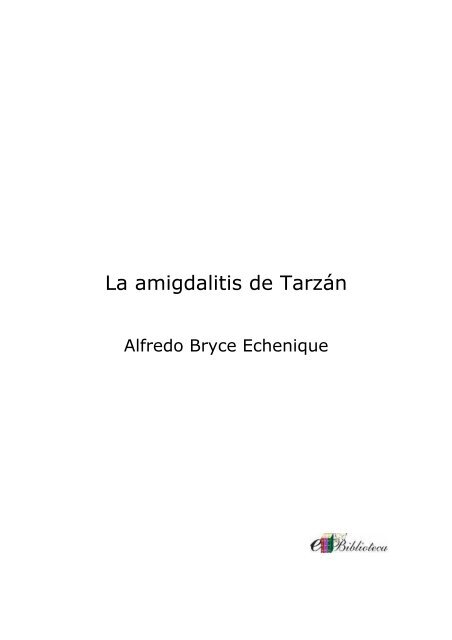 Bryce Echenique Alfredo La Amigdalitis De Tarzan