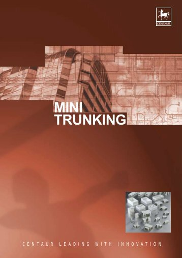 MINI TRUNKING - Centaur Manufacturing