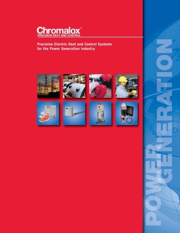 View our Power Generation Industry Brochure - Chromalox ...