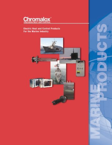 View our Marine Industry Brochure - Chromalox Precision Heat and ...