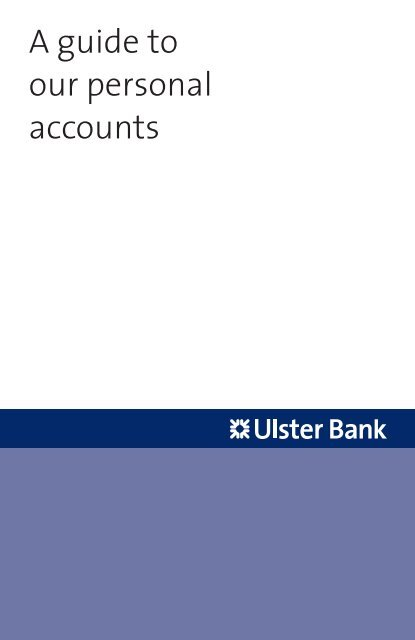 A Guide To Our Personal Accounts Ulster Bank