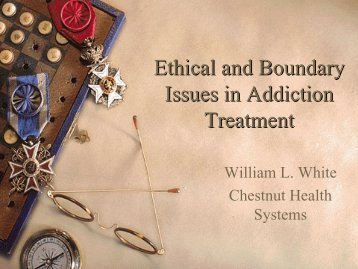 Ethical and Boundary Issues in a Changing ... - William L. White
