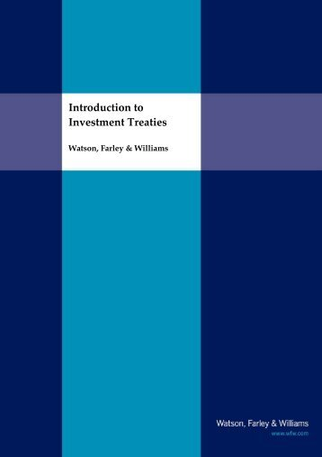 Introduction to Investment Treaties - Watson, Farley & Williams