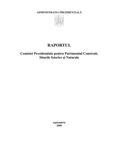 RAPORTUL Comisiei Prezidenţiale pentru Patrimoniul Construit ...