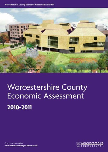 Worcestershire County Economic Assessment 2010-2011 (PDF 4.6 ...
