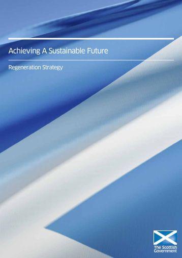 Achieving a Sustainable Future: Regeneration Strategy - Scottish ...