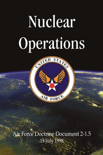 """Nuclear Operations"" Air Force Doctrine Document 2-1.5 15 July 1998"