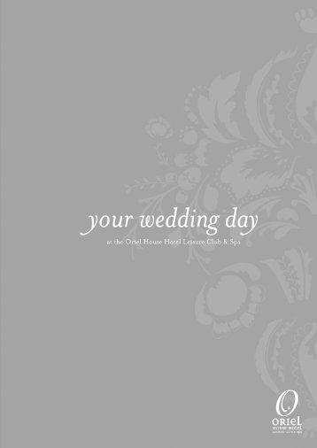 Page 1 your wedding d@) at [he Oriel House. Hotel Leisure Club EL ...