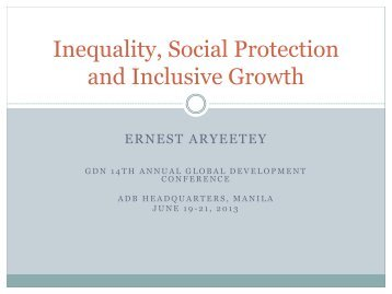 Inequality, Social Protection and Inclusive Growth (PPT) - Global ...
