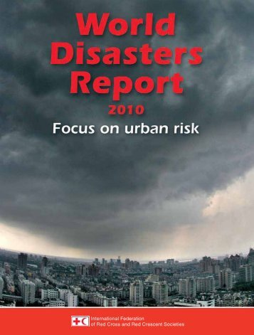 World Disasters Report 2010 - International Federation of Red Cross ...