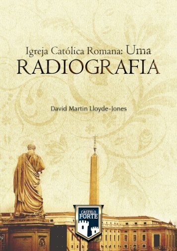 Igreja Católica Romana: Uma Radiografia - Projeto Castelo Forte