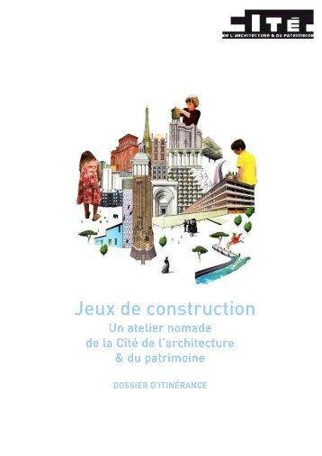 Jeux de construction dossier itinérance - Cité de l'architecture & du ...