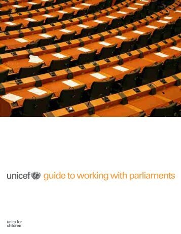 guide to working with parliaments - Unicef