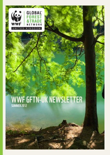 WWF GFTN-UK Summer Newsletter 2012 - WWF UK