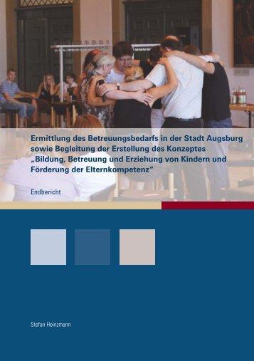 Ermittlung des Betreuungsbedarfs in der Stadt Augsburg sowie ...