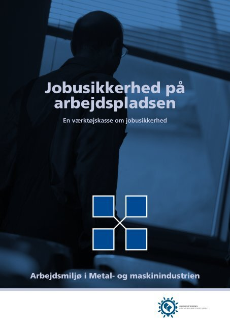 Hent Jobusikkerhed på arbejdspladsen - Industriens ...