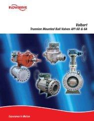Valbart Trunnion-Mounted Ball Valves API 6D - Flowserve Corporation