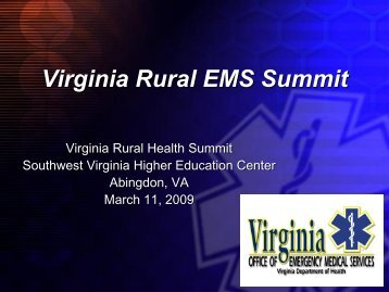 Virginia Rural EMS Summit - Virginia's State Rural Health Plan