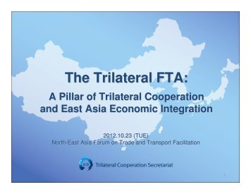 The Trilateral FTA: - Subregional Office for East and North-East Asia