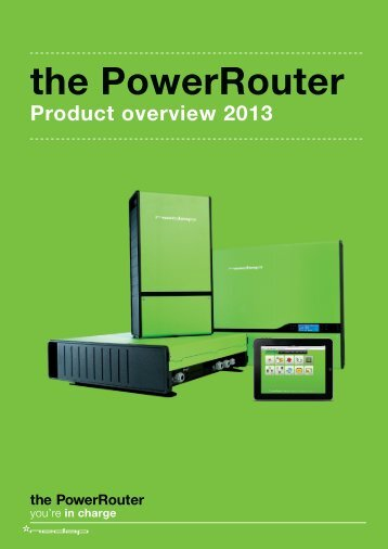 Product overview 2012-2013 - the PowerRouter