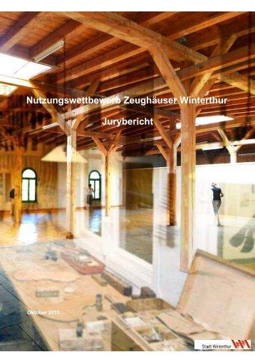 Nutzungswettbewerb Zeughäuser Winterthur, Jurybericht Oktober ...