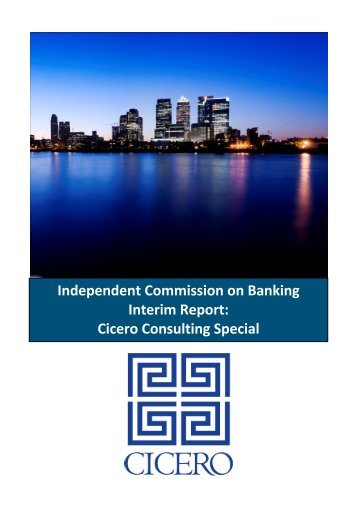 Independent Commission on Banking Interim Report ... - Cicero Group