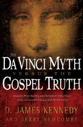 The DaVinci Myth vs. The Gospel Truth - Online Christian Library