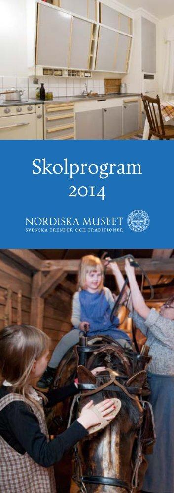 Skolprogram 2014 (pdf) - Nordiska museet