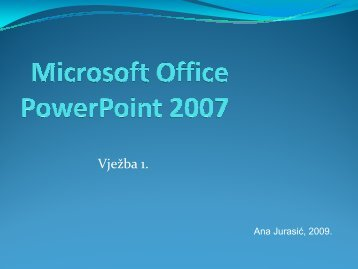 Microsoft Office PowerPoint 2007—Vježba 1
