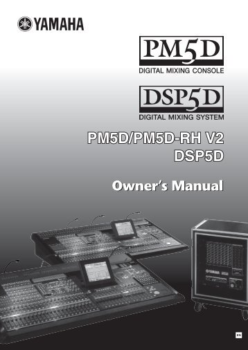 PM5D V2, DSP5D Owner's Manual - Yamaha Commercial Audio