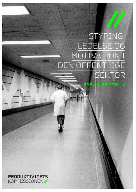 Styring, ledelSe og motivation i den offentlige Sektor