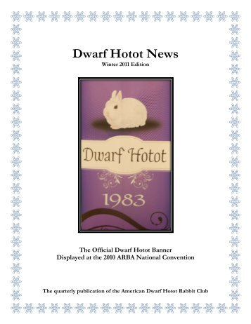 2010-2011 Winter Issue - the American Dwarf Hotot Rabbit Club