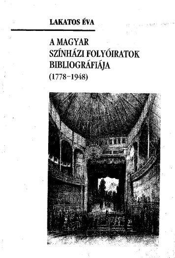 A magyar színházi folyóiratok bibliográfiája - Országos Széchényi ...