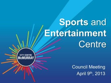Sports and Entertainment Centre - Regional Municipality of Wood ...