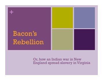 + Bacon's Rebellion