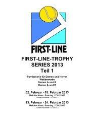 FIRST-LINE-TROPHY SERIES 2013 Teil 1 Turnierserie für Damen ...