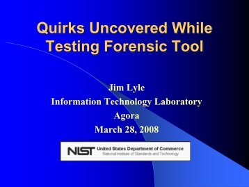 Quirks Uncovered While Testing Forensic Tools - NIST Computer ...