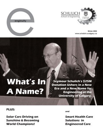 Enginuity Winter 2005 - The Schulich School of Engineering ...
