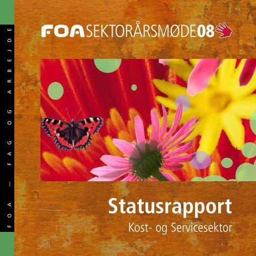 Sektorårsmøde 2008 Kost-Service - Statusrapport - FOA