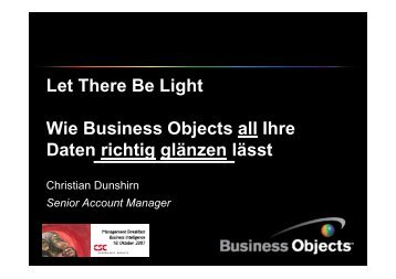 Let There Be Light Wie Business Objects all Ihre Daten richtig ... - CSC