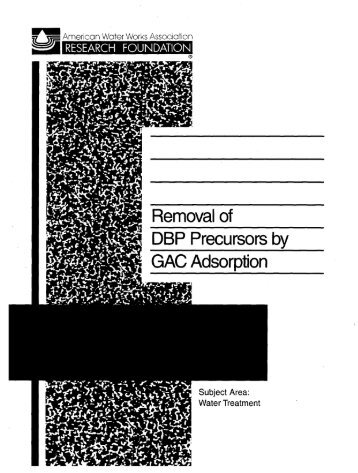 Removal of DBP Precursors by GAC Adsorption - Water Research ...