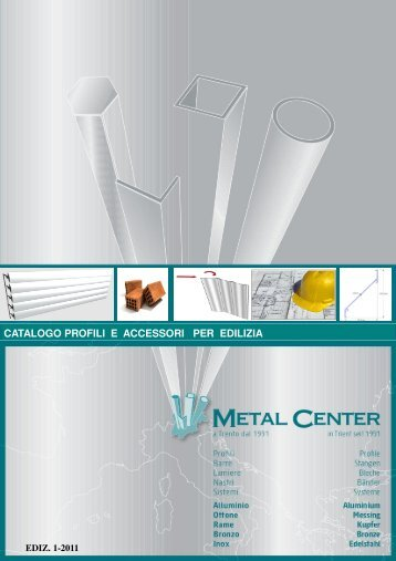 CATALOGO PROFILI E ACCESSORI PER EDILIZIA - Metal Center